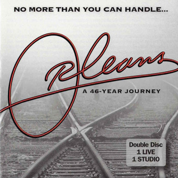 Orleans - No More Than You Can Handle: A 46-Year Journey