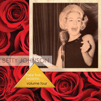 Betty Johnson - The Take Five Sessions, Vol. 4