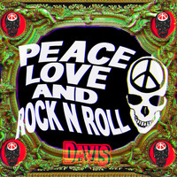 Davis - Peace Love and Rock n Roll (Explicit)