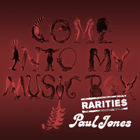 Paul Jones - Come into My Music Box (Rarities)