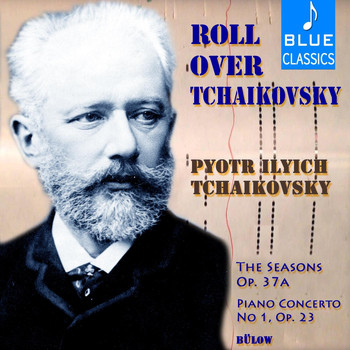 Bülow - Roll Over Tchaikovsky