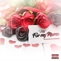 Mel - For My Mama (Explicit)