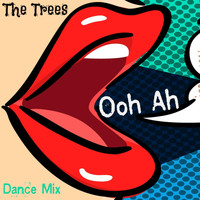 The Trees - Ooh Ah (Dance Mix)