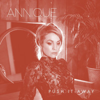 Annique - Push It Away