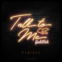 Goldfish - Talk To Me (Remixes)