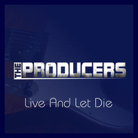 The Producers - Live and Let Die