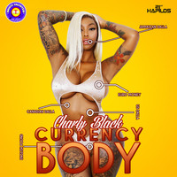 Charly Black - Currency Body (Explicit)