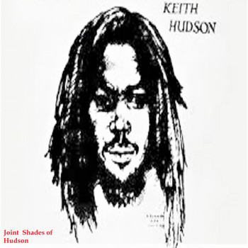 Keith Hudson - Joint Shades of Hudson