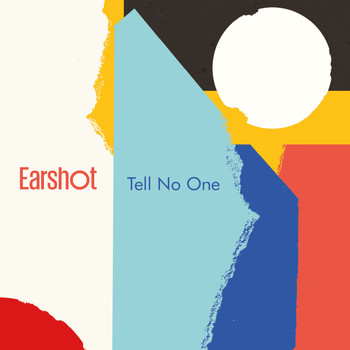 Earshot - Tell No One