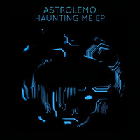 Astrolemo - Haunting Me - EP