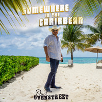 Paul Overstreet - Somewhere in the Caribbean