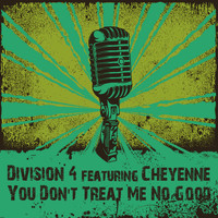 Division 4 - You Don't Treat Me No Good