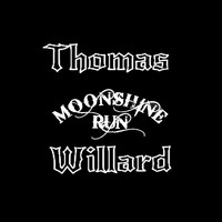 Thomas Willard - Moonshine Run