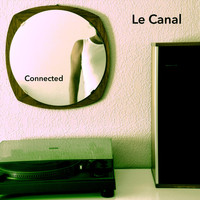 Le Canal - Connected