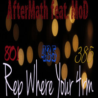 Aftermath - Rep Where Your 4rm (feat. Mod) (Explicit)