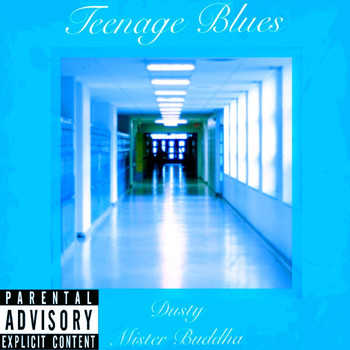 Dusty - Teenage Blues (feat. Mister Buddha) (Explicit)