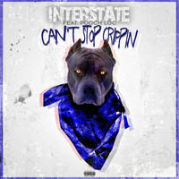 Interstate - Can't Stop Crippin' (feat. Pooch Loc) (Explicit)