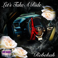 Rebekah - Lets Take a Ride
