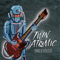 Twin Atomic - Spare a Thought