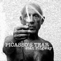Stan Ridgway - Picasso's Tear (Explicit)
