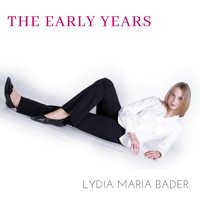 Lydia Maria Bader - The Early Years
