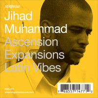 Jihad Muhammad - Acension / Expansions / Latin Vibes
