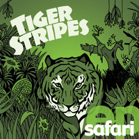 Tiger Stripes - Safari EP