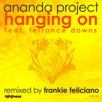 Ananda Project feat. Terrance Downs - Hanging On