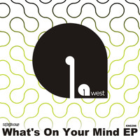 9west - What's On Your Mind EP
