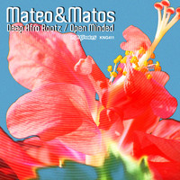Mateo & Matos - Deep Afro Roots / Open Minded