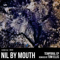 Nil By Mouth - Temporal EP
