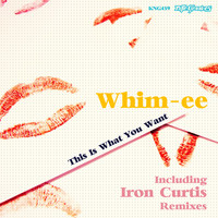 Whim-ee - This Is What You Want