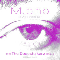 M.ono - Is All I Feel EP