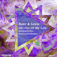 Roter & Lewis - Get Out Of My Life