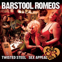 Barstool Romeos - Twisted Steel and Sex Appeal