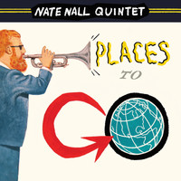 Nate Nall Quintet - Places to Go