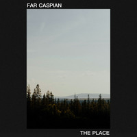 Far Caspian - The Place