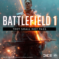 Johan Söderqvist, Patrik Andrén & EA Games Soundtrack - Battlefield 1: They Shall Not Pass (Original Soundtrack)