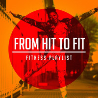 Absolute Smash Hits - From Hit to Fit (Fitness Playlist)