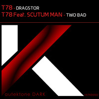 T78 - Dragstor / Two Bad