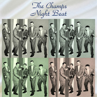 The Champs - Night Beat (All Tracks Remastered)