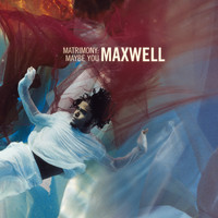 Maxwell - Matrimony: Maybe You EP