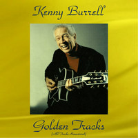 Kenny Burrell - Kenny Burrell Golden Tracks (All Tracks Remastered)