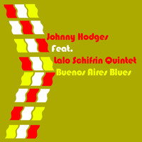 Johnny Hodges - Johnny Hodges Feat. Lalo Schifrin Quintet Buenos Aires Blues