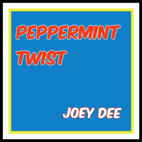 Joey Dee - Peppermint Twist