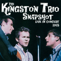 The Kingston Trio - Snapshot: Live In Concert, 1965
