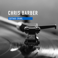 Chris Barber - Cottage Crawl