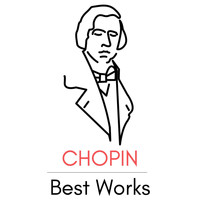 Frédéric Chopin - Chopin Best Works
