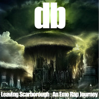 db / - Leaving Scarborough: An Emo Dubstep Journey