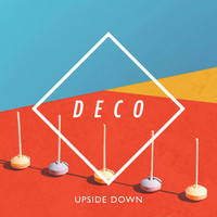 Deco - Upside Down